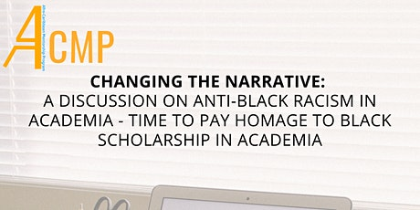 Changing the Narrative: A discussion on anti-black racism in academia: Ways tickets