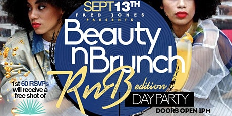 BEAUTY R&B BRUNCH AND DAY PARTY (SPONSORED BY CASAMIGOS) tickets