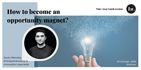 How to become an opportunity magnet? tickets