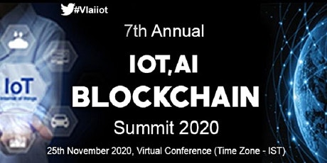 7th Annual IoT, AI & Blockchain Summit 2020 (Virtual Conference) tickets