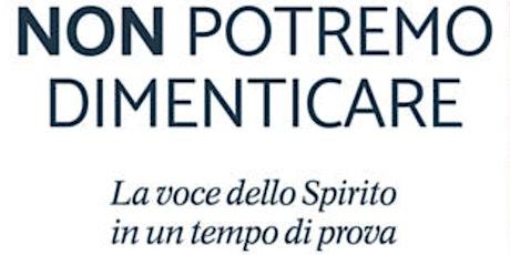 """Presentazione Lettera Pastorale del Vescovo """"Non potremo dimenticare"""" biglietti"""