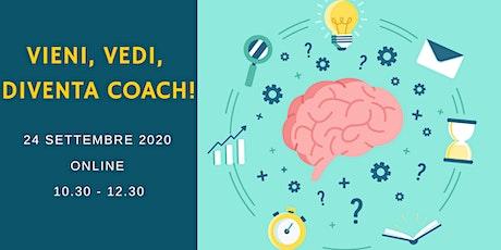 Vieni, vedi, diventa Coach! -  Free Webinar biglietti
