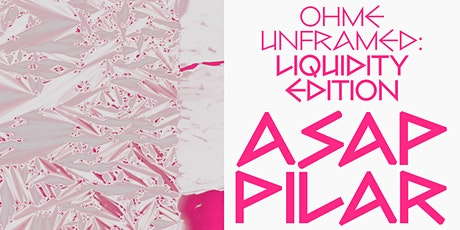 OHME Unframed - Liquidity Edition tickets