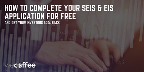 How to complete your SEIS & EIS application for free tickets