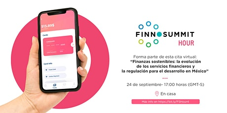 """FINNOSUMMIT Hour: """"Finanzas sostenibles en México"""" entradas"""