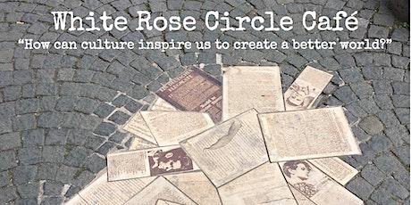 White Rose Circle Café Tickets
