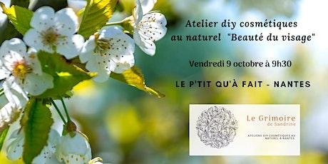 """Atelier  cosmétiques au naturel """"beauté du visage"""" billets"""