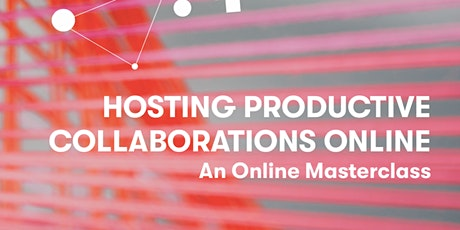 Hosting Productive Collaborations Online tickets
