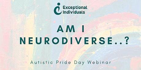 Am I Neurodiverse | Autistic Pride Day 2021 tickets