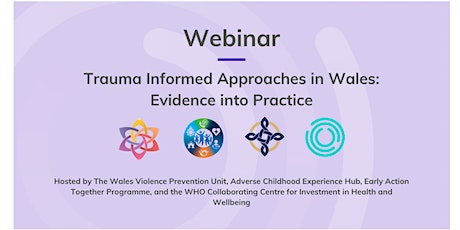 Trauma Informed Approaches in Wales: Evidence into Practice tickets