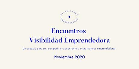 Encuentro Visibilidad Emprendedora Noviembre 2020 tickets