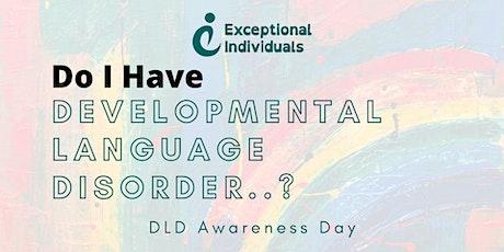 Do I have Developmental Language Disorder...? | DLD Awareness Day 2021 tickets