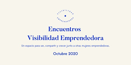 Encuentro Visibilidad Emprendedora Octubre 2020 entradas