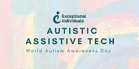 Autistic Assistive Technology   World Autism Awareness Day tickets