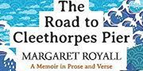 A Zoom Chat with Margaret Royall - The Road to Cleethorpes Pier tickets