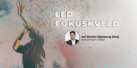 LED fokuskveld tickets