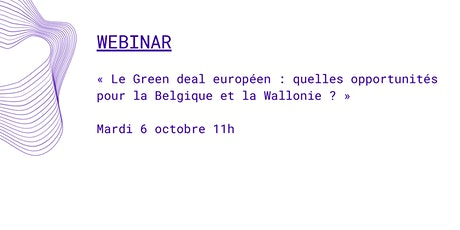 Green deal européen : quelles opportunités pour la Wallonie ? billets