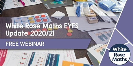 **FREE WEBINAR** White Rose Maths EYFS Update 2020/21 - 23.09.20 tickets