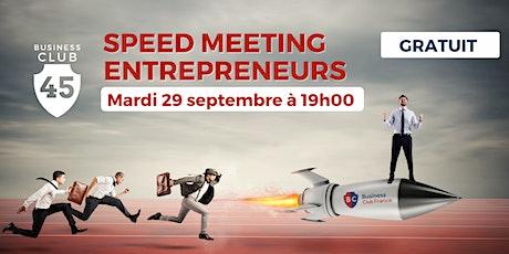 Speed Meeting Entrepreneurs - Business Club 45 billets