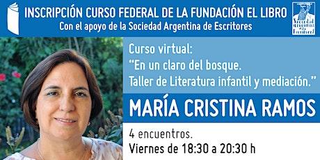 """Curso virtual: """"En un claro del bosque"""", a cargo de María Cristina Ramos entradas"""
