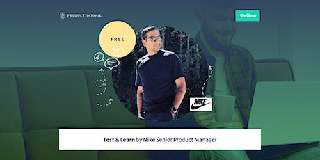Webinar: Test & Learn by Nike Senior Product Manager tickets