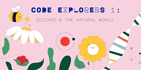 Code Explorers 1: Science & the Natural World, [Ages 7-10] @ East Coast tickets