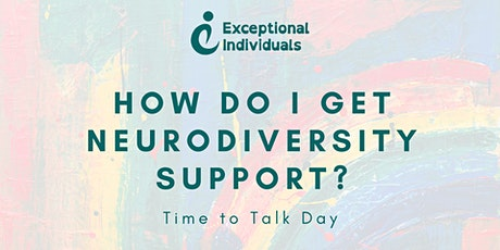 How do I get Neurodiversity support in the workplace?   Time to Talk Day tickets