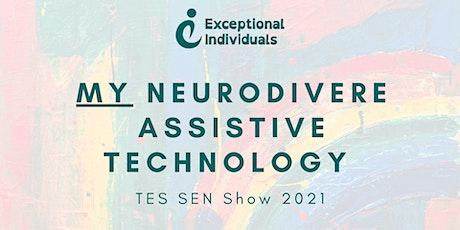 My Neurodiverse Assistive Technology   TES SEN Show 2021 tickets
