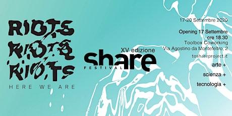 Share Festival XV edizione RIOTS -Here We Are biglietti