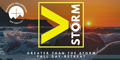 Greater than the Storm - Fall Retreat tickets