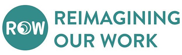 Reimagining Our Work: ROW Information Session (online) image