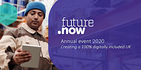 FutureDotNow Annual Event - Creating a 100% Digitally Included UK tickets