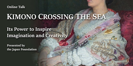 Kimono Crossing the Sea - Its Power to Inspire Imagination and Creativity tickets