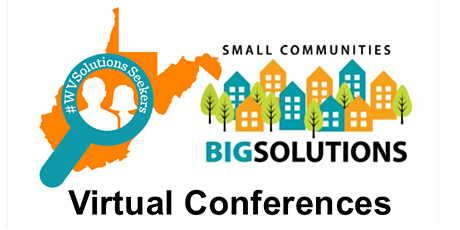 Small Communities, BIG Solutions & #WVSolutions Seekers  Virtual Events tickets