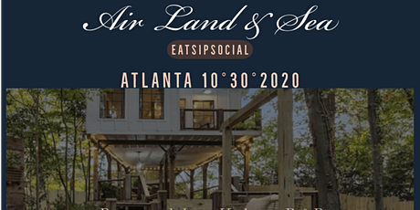 "EatSipSocial  #Atlanta Presents: Air Land & Sea ""T tickets"