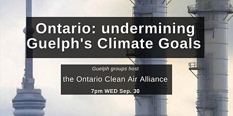Ontario: undermining  Guelph's Climate Goals tickets
