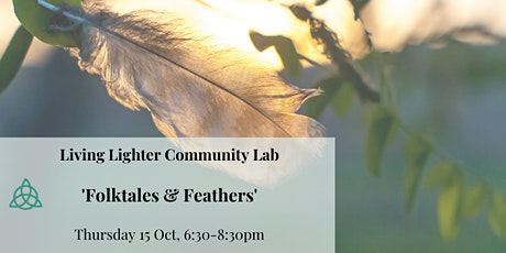Living Lighter Community Lab: 'Folktales & Feathers' tickets