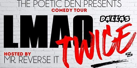 Houston, TX ~ LMAO TWICE Comedy Showcase tickets