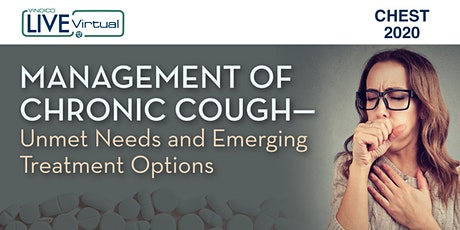 Management of Chronic Cough—Unmet Needs and Emerging Treatment Options tickets