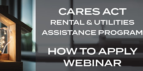 How to Apply for CARES Act Rental & Utilities Assistance Webinar tickets