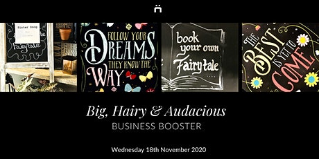 Business Booster : Big, Hairy & Audacious : (monthly for members only) tickets