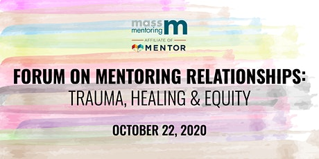The Forum on Mentoring Relationships: Trauma, Healing, and Equity tickets