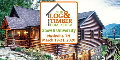 Nashville, TN 2021 Log & Timber Home Show tickets
