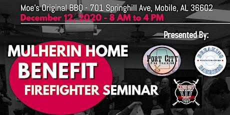 Mulherin Home Benefit Firefighter Seminar tickets