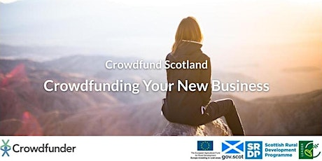 Crowdfund Scotland: Crowdfunding Your New Business tickets