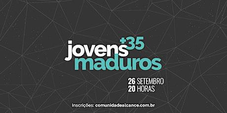Jovens Maduros ingressos