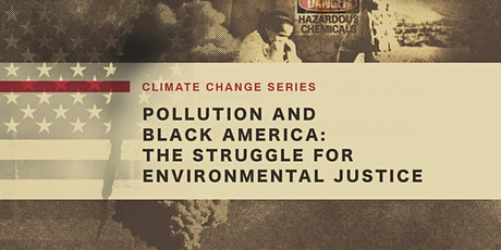 Pollution and Black America: The Struggle for Environmental Justice tickets