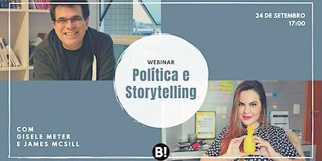 Política e Storytelling - com Gisele Meter e James McSill ingressos