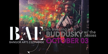 Buddusky with The Jesses at the Bangor Arts Exchange tickets