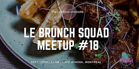 New Brunch Spot Alert - Le Brunch Squad 18th Meetup tickets